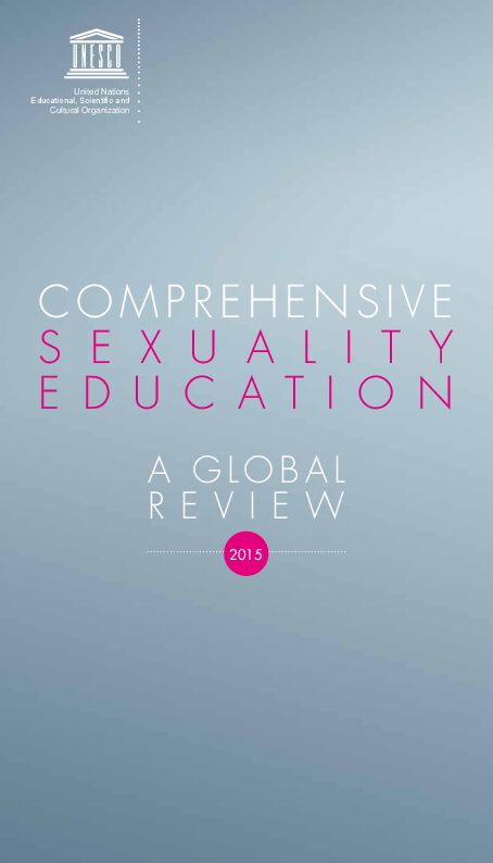 UNESCO Comprehensive Sexuality Education - A Global Review 2015